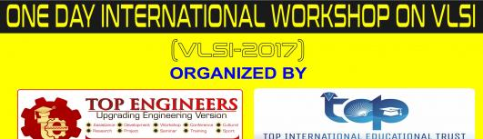 ONE DAY INTERNATIONAL WORKSHOP ON VLSI (VLSI-2017) - Sunday August 13th, 2017 9:30 AM  Onwards - Chennai