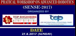 PRACTICAL WORKSHOP ON ADVANCED ROBOTICS (SENSE-2017) -Aug 27, 2017 9:30 AM  Onwards - Chennai