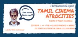 Tamil Cinema Atrocities - Sep 16, 2017 , 4:00 PM to 9:00 PM  - Chennai