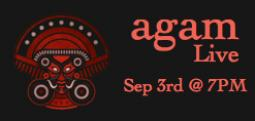 Agam - Sep 3, 2017 , 7:00 PM to 9:00 PM  - Chennai