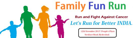 Family Fun Run Run And Fight Against Cancer - Sunday November 12th, 2017 , 5:00 AM to 10:00 AM  - Hyderabad