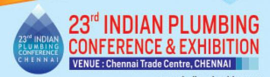 23rd Indian Plumbing Conference and Exhibition  - Friday September 22nd, 2017 to Saturday September 23rd, 2017 10:00 AM  Onwards - Chennai