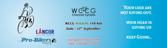 WCCG Tenacity 110 Kms Ride - Sunday September 17th, 2017 , 4:30 AM to 12:00 PM  - Chennai