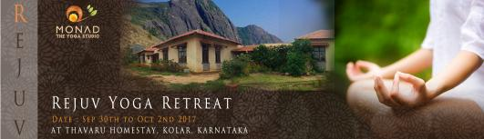 Monad - Rejuv Yoga Retreat - Saturday September 30th, 2017 to Monday October 2nd, 2017 , 6:30 AM to 7:00 PM  - Bengaluru