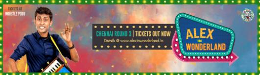 Alex in Wonderland- A solo stand-up special powered by Music and Tamil - Saturday December 16th, 2017 4:00 PM  Onwards - Chennai