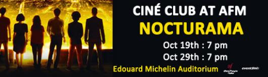 Cine Club : Nocturama - Sunday October 29th, 2017 , 7:00 PM to 9:15 PM  - Chennai