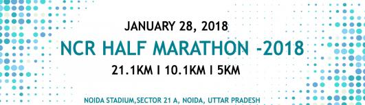 NCR Half Marathon - Sunday January 28th, 2018 , 6:00 AM to 9:00 AM  - Delhi