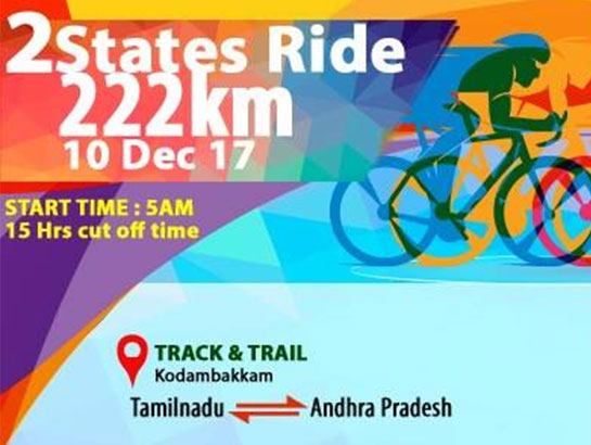 WCCG 2 States 222KM Ride-Dec 10, 2017 , 5:00 AM to 8:00 PM  - Chennai