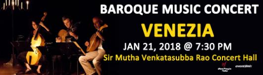 Baroque Music Concert : Venezia - Sunday January 21st, 2018 , 7:30 PM to 9:00 PM  - Chennai
