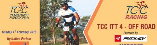 Tamilnadu Cycling Club ITT 4 - Offroad - Sunday February 4th, 2018 , 6:00 AM to 8:00 AM  - Chennai