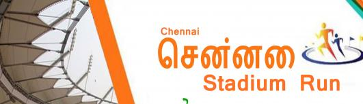 Stadium Run Chennai - Sunday May 6th, 2018 , 7:00 AM to 9:00 AM  - Chennai